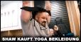 Brian Shaw (203cm, 186kg) kauft Yoga Bekleidung