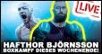 Hafthor Björnsson - Erster Boxkampf dieses Wochenende!