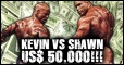 Kevin Levrone VS Shawn Ray: US$ 50.000